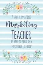 A Truly Amazing Marketing Teacher Is Hard to Find and Impossible to Forget