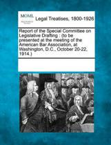 Report of the Special Committee on Legislative Drafting