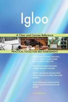 Igloo a Clear and Concise Reference