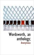 Wordsworth, an Anthology;