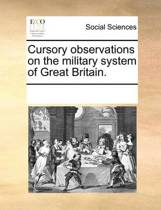 Cursory Observations on the Military System of Great Britain.