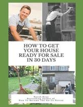 How to Get Your House Ready for Sale in 30 Days