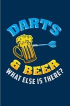 Darts & Beer What Else Is There?: Playing Darts 2020 Planner - Weekly & Monthly Pocket Calendar - 6x9 Softcover Organizer - For Dart Thrower & Bar Fan