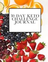 30 Day Keto Challenge Journal: Weight loss guide with room for ketogenic recipes, keto for beginners, body transformation and makeover, detox yoursel