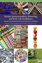 Identity Intersectionalities, Mentoring, and WorkLife (Im)Balance