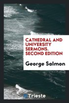 Cathedral and University Sermons. Second Edition