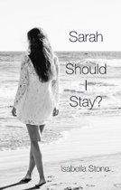 Sarah - Should I Stay?