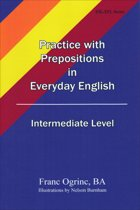 Practice with Prepositions in Everyday English, Intermediate Level