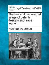 The Law and Commercial Usage of Patents, Designs and Trade Marks.