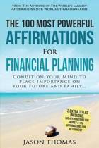 Affirmation the 100 Most Powerful Affirmations for Financial Planning 2 Amazing Affirmative Bonus Books Included for Money & Retirement