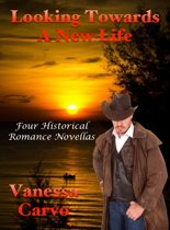 Looking Towards A New Life: Four Historical Romance Novellas