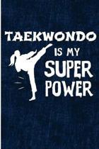 Taekwondo Is My Super Power
