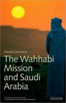 The Wahhabi Mission and Saudi Arabia