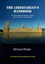 The Libertarian's Handbook: The Centre-Right Principles of Liberty and the Case for a Constitution