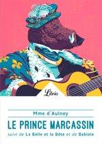 Le Prince Marcassin. suivi de La belle et la bête et de Babiole