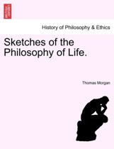 Sketches of the Philosophy of Life.