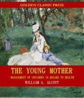 The Young Mother: Management of Children in Regard to Health