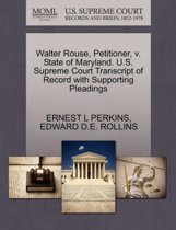 Walter Rouse, Petitioner, V. State of Maryland. U.S. Supreme Court Transcript of Record with Supporting Pleadings