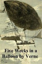 Five Weeks in a Balloon, Or Journeys and Discoveries in Africa by Three Englishmen