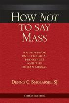 How Not to Say Mass, Third Edition