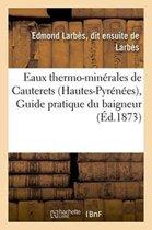 Eaux Thermo-Min�rales de Cauterets Hautes-Pyr�n�es, Guide Pratique Du Baigneur