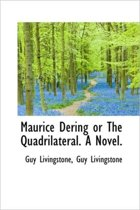 Maurice Dering or the Quadrilateral. a Novel.
