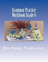 Grammar Practice Workbook Grade 6