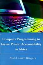 Computer Programming to Insure Project Accountability in Africa