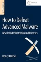 How to Defeat Advanced Malware