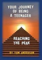 Your Journey of Being a Teenager - Reaching the Peak