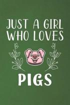 Just A Girl Who Loves Pigs: Funny Pigs Lovers Girl Women Gifts Dot Grid Journal Notebook 6x9 120 Pages