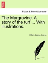 The Margravine. a Story of the Turf ... with Illustrations. Vol. II.