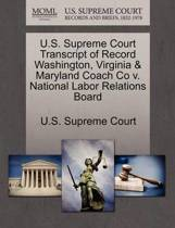U.S. Supreme Court Transcript of Record Washington, Virginia & Maryland Coach Co V. National Labor Relations Board