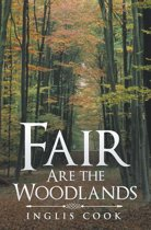 Fair Are the Woodlands