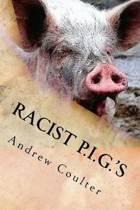 Racist P.I.G.'s