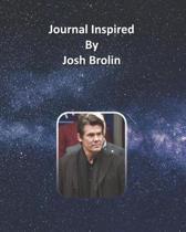 Journal Inspired by Josh Brolin