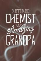 Retired Chemist Make Amazing Grandpa: Family life Grandpa Dad Men love marriage friendship parenting wedding divorce Memory dating Journal Blank Lined