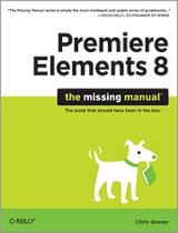 O'Reilly Premiere Elements 8: The Missing Manual