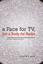 A Face for TV, But a Body for Radio
