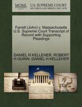 Farrell (John) V. Massachusetts U.S. Supreme Court Transcript of Record with Supporting Pleadings