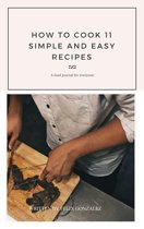 ''How to Cook 11 Simple and Easy Recepies''