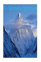 K2 - Mountain of Mountains!