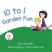 10 to 1 Garden Fun
