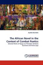 The African Novel in the Context of Combat Poetics