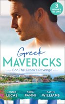 Greek Mavericks: For The Greek's Revenge: The Consequence of His Vengeance / Claimed for His Duty / Taken by Her Greek Boss (Mills & Boon M&B)
