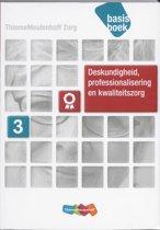Zorg Basisboek Deskundigheid, professionalisering, kwaliteitszorg Niveau 3
