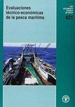 Evaluaciones Tecnico-Economicas de La Pesca Maritima (Fao Documentos Tecnicos de Pesca y Acuicultura)