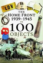 The Home Front 1939-1945 in 100 Objects