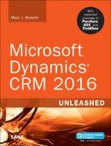Microsoft Dynamics CRM 2016 Unleashed (includes Content Update Program)