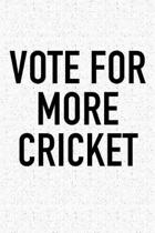 Vote for More Cricket